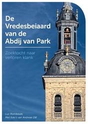 De Vredesbeiaard van de Abdij van Park -zoektocht naar verloren klank Rombouts, Luc