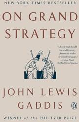 On Grand Strategy Gaddis, John Lewis
