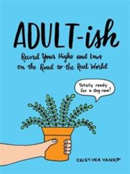Adult-ish -Record Your Highs and Lows on the Road to the Real World Vanko, Cristina Elena
