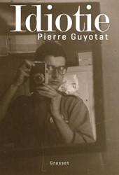 Idiotie Guyotat, Pierre