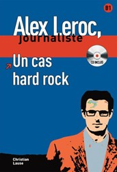 Alex Leroc - Un cas hard rock + CD -Niveau B1