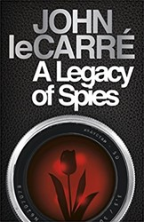 le Carre*Legacy of Spies le Carre, John