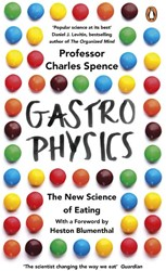 Gastrophysics: The New Science of Eating -The New Science of Eating Spence, Charles