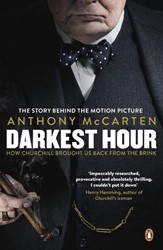 Darkest Hour -HOW CHURCHILL BROUGHT US BACK McCarten, Anthony