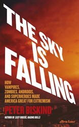 SKY IS FALLING -HOW VAMPIRES, ZOMBIES, ANDROID PETER BISKIND