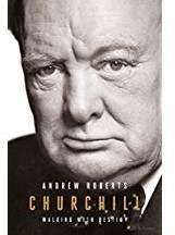 Churchill -Walking with Destiny: The Biog raphy Roberts, Andrew