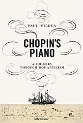 Chopin's Piano Kildea, Paul