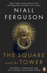 The Square and the Tower -Networks, Hierarchies and the Struggle for Global Power Ferguson, Niall