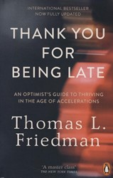 Friedman*Thank You for Being Late -Pausing to Reflect on the Twen ty-First Century Friedman, Thomas L.