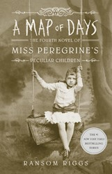 A Map of Days -Miss Peregrine's Peculiar ildren Book 4 Riggs, Ransom