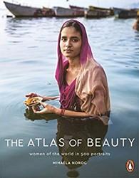 Atlas of Beauty -Women of the World in 500 Port raits Noroc, Mihaela