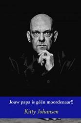 Jouw papa is geen moordenaar!! -Biografie Martinus Thijs Hunni k Johansen, Kitty