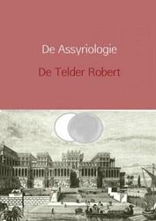 De Assyriologie -herzien Robert, Telder De