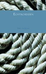 (Vecht)scheiden doet lijden -echtscheiding Schaik, R.M. van