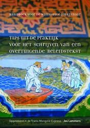 Handboek voor de wanhopige ambtenaar -Tips uit de praktijk voor het schrijven van een overtuigende Lammers, Jos