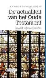 De actualiteit van het Oude Testament -geweld, offers en beloften Versluis, A.