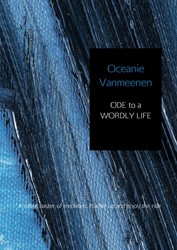 ODE to a WORDLY LIFE -A rollercoaster of emotions: B uckle up and enjoy the ride Vanmeenen, Oceanie