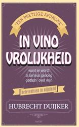 In vino vrolijkheid -een prettige afdronk Duijker, Hubrecht