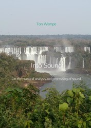 Into Sound -On the practical analysis and processing of sound Wempe, Ton