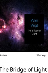 The Bridge of Light -A New Boundary Breaking Theory in Quantum Physics Vegt, Wim