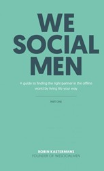WeSocialMEN - part one -A Guide To Finding The Right P artner In The Offline World By Kastermans, Robin
