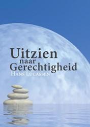Uitzien naar gerechtigheid Lucassen, Hans