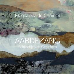 AARDEZANG -Schilderijen en Gedichten De Coninck, Magdalena