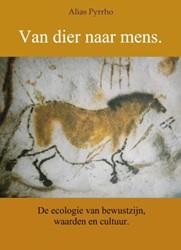 Van dier naar mens. -De ecologie van bewustzijn, wa arden en cultuur Pyrrho, Alias