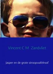 """Jasper en de grote stroopwafelroof -Deel 3 van de serie """"De g zes Zandvliet, Vincent C M"""