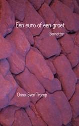Een euro of een groet -Sonnetten Tromp, Onno-Sven