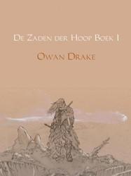 De Zaden der Hoop Boek I -De Val van Hymir Drake, Owan