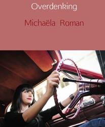 Overdenking Roman, Michaela