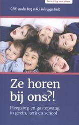 Zorg voor elkaar Ze horen bij ons?! -pleegzorg en gastopvang ingezi n, kerk en school Berg, Peter van den