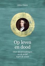 Puriteinse klassieken Op leven en dood -Over de verzoekingen en de str ijd tegen de zonde Owen, John