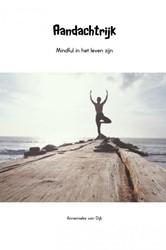 Aandachtrijk -Mindful in het leven zijn Dijk, Annemieke van