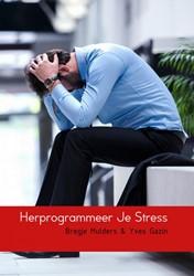 Herprogrammeer Je Stress & Yves Gazin, Bregje Mulders