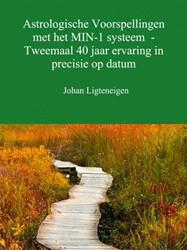 Astrologische Voorspellingen met het MIN -Tweemaal 40 jaar ervaring in p recisie op datum Ligteneigen, Johan