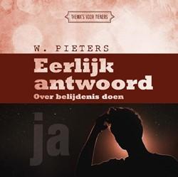 Eerlijk antwoord -Over belijdenis doen Pieters, Ds. W.