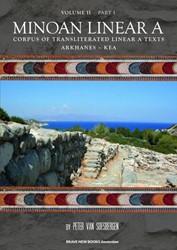 Minoan Linear A, -Corpus of transliterated Linea r A text: Arkhanes - Kea Soesbergen, Peter G. van