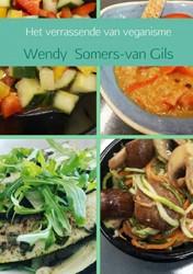 Het verrassende van veganisme -Receptenaccesoires Somers-van Gils, Wendy