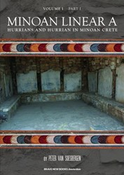 Minoan linear A -Hurrians and Hurrian in Minoan Crete  - Part 1: Text Soesbergen, Peter George van
