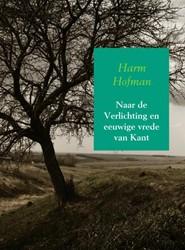 Naar de Verlichting en eeuwige vrede van Hofman, Harm