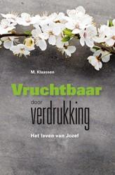 Vruchtbaar door verdrukking -het leven van Jozef Klaassen, M.