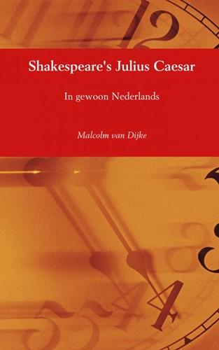 Shakespeare's Julius Caesar -In gewoon Nederlands van Dijke, Malcolm
