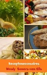 Receptenaccesoires -Spelen met gerechten Somers-van Gils, Wendy