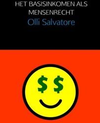 Het basisinkomen als mensenrecht -Slim investeren in de toekomst ige roboteconomie Salvatore, Olli