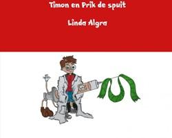 Timon en Prik de spuit -De helden van het ziekenhuis Algra, Linda