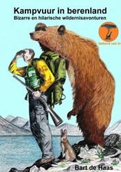 Kampvuur in berenland -bizarre en hilarische wilderni savonturen Haas, Bart de