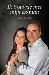 Ik trouwde met mijn ex-man Masi, Monica