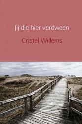 Jij die hier verdween Willems, Cristel